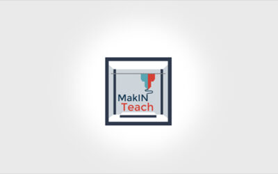 MakIN Teach – MAKerspaces for INnovation in TEACHing practices